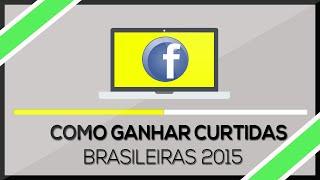 Como Ganhar Curtidas Brasileiras No Facebook 2015