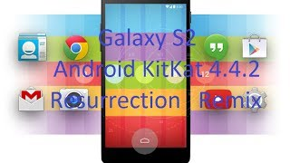 Galaxy S2 Android 4.4.2 Resurrection Remix [Todos Los