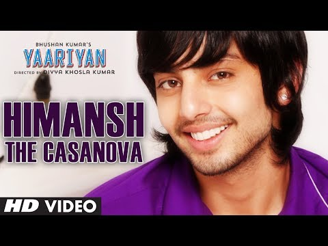 """Yaariyan"" Himansh The Casanova 