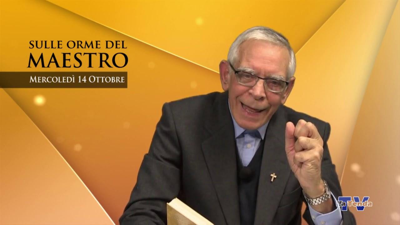 Sulle orme del Maestro - Mercoledì 14 ottobre