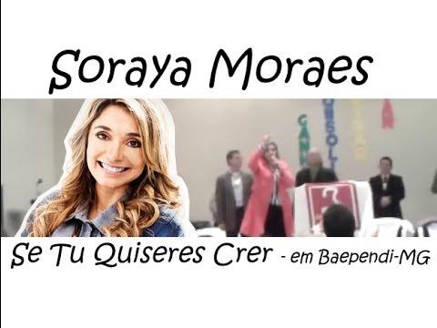 Se Tu Quiseres Crer - Soraya Moraes em Baependi