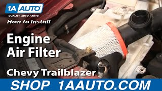 How To Install Replace Engine Air Filter Chevy Trailblazer