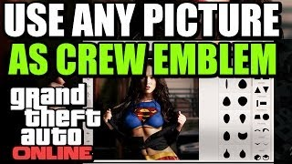 GTA V ONLINE USE ANY PICTURE AS CREW EMBLEM ! [ XBOX