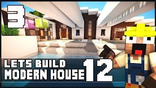 Minecraft Lets Build: Modern House 12 - Part 3