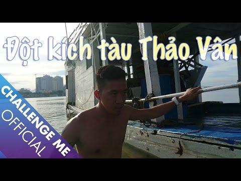 Đột kích tàu ma Thảo Vân trên sông Hàn - Đà Nẵng | Challenge Me - Hãy Thách Thức Tôi
