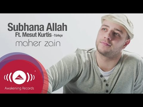 Maher Zain Ft. Mesut Kurtis - Subhana Allah (Turkish Version) | Official Lyrics Video