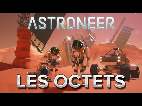 Astroneer #8 : LES OCTETS