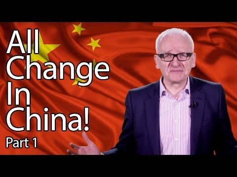 All Change In China! Part 1