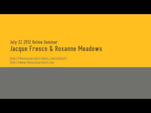 July 22 2012 Online Seminar - Jacque Fresco & Roxanne Meadows