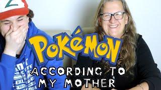 Pokemon According to My Mum
