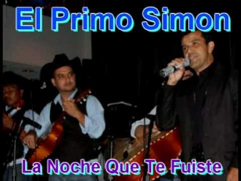 EL PRIMO SIMON La Noche Que Te Fuiste