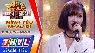 THVL | Ca sĩ giấu mặt 2016 - Tập 4: Bích Phương | Vòng 4 - Mình yêu nhau đi
