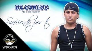 """Da Carlos """"El Chico Melodia"""" PANAMA 507 Sufriendo Por"""