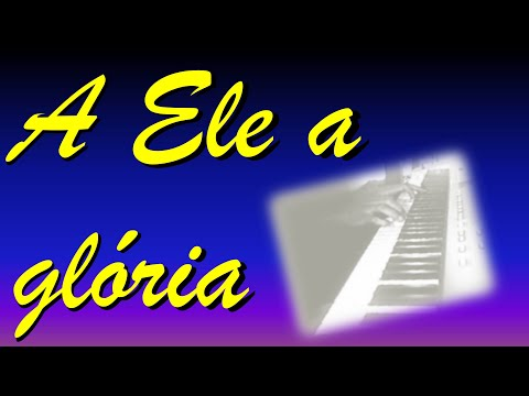 A Ele a Glória (To Him be Glory) - by Raul Marcio