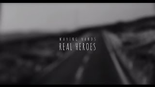 Waving Hands - Real Heroes
