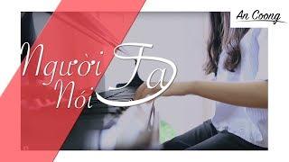 NGƯỜI TA NÓI - ƯNG HOÀNG PHÚC || PIANO COVER  ||AN COONG PIANO