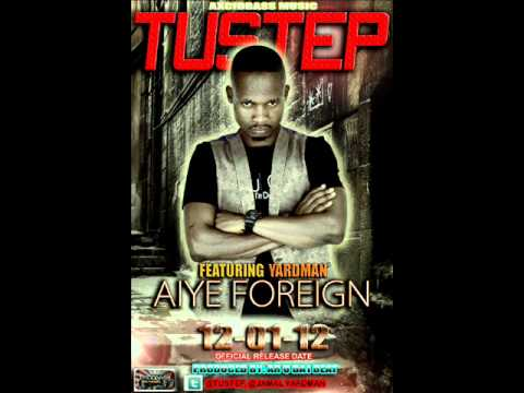 Official Tustep New Single Aiye Foreign ft YadMan