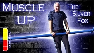 How To Muscle Up: Silver Fox Parkour Tutorial (46 Yr Old