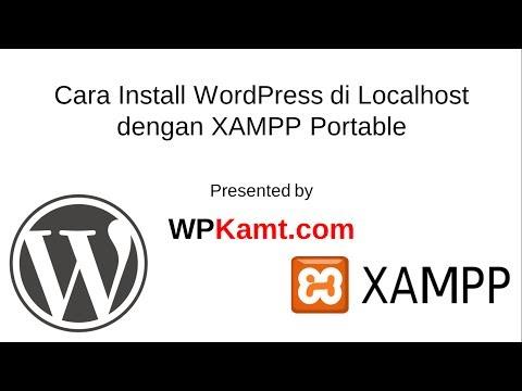 Cara Install WordPress di Localhost dengan XAMPP Portable