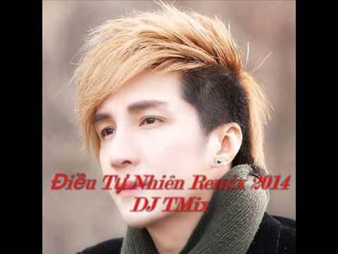 Điều Tự Nhiên - Remix 2014 - DJ TMix , Lâm Chấn Khang