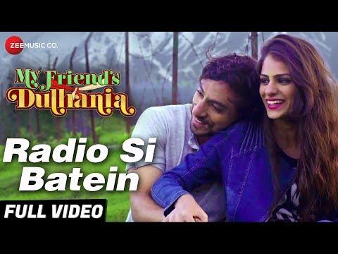 Radio Si Batein - Full Video | My Friend's Dulhania | Mudasir Zafar & Shaina Baweja | Saurabh Das