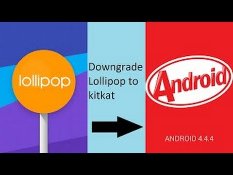 Downgrading Android From Lollipop/Marshmallow to KitKat 4.4.4
