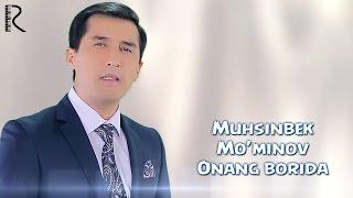 Превью из музыкального клипа Мухсинбек Муминов - Онанг борида