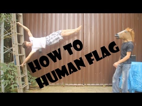 How to do the Human Flag (Part 1)