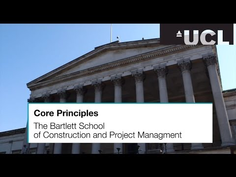 The Bartlett School of Construction & Project Management: Core Principles
