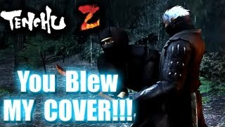 YOU BLEW MY COVER!!!!