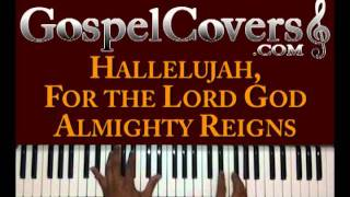 ♫ HALLELUJAH, FOR THE LORD GOD ALMIGHTY REIGNS