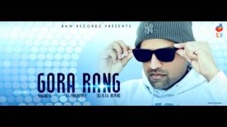 Gora Rang (DJ B.i.G. Remix) - Yugraj Ft Tigerstyle | Official Audio