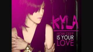 Kyla How Deep Is Your Love