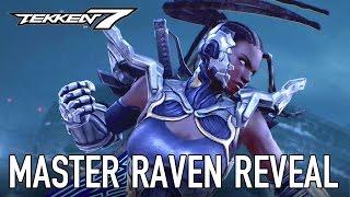 TEKKEN 7 - Master Raven Reveal Trailer