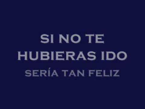 Si No Te Hubieras Ido lyrics- Maná