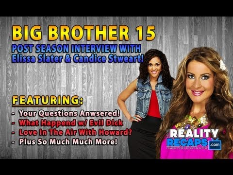 BIG BROTHER 15:  Live With Rachel Reilly, Elissa Slayter & Candice Stewart!
