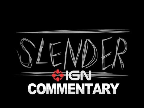 What is Slender? - IGN Commentary