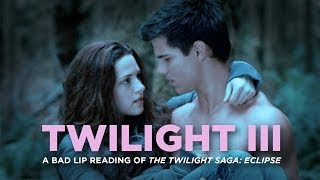 """TWILIGHT III"" — A Bad Lip Reading Of The Twilight Saga"