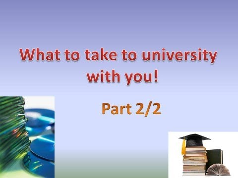 What to take to University with you! [Part 2/2]