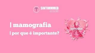 TV SINTIMMMEB SAúDE | MAMOGRAFIA - POR QUE é IMPORTANTE? | DR. GUSTAVO GUMS