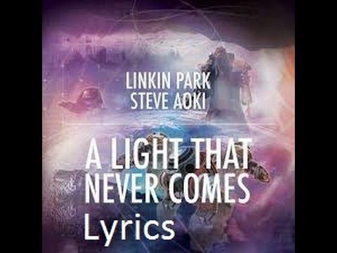 Linkin Park A Light That Never Comes Lyrics Ft Steve Aoki