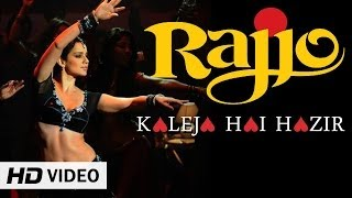 Kaleja Hai Hazir - Rajjo Full HD Video Song