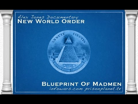 New World Order: Blueprint of Madmen (Full Length HD)