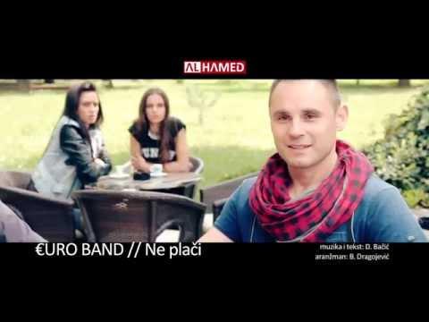 EURO BAND - Ne plači