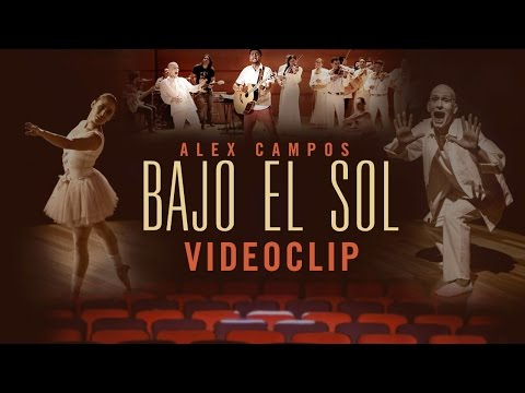 Bajo el sol - Alex Campos HD [Video Oficial]