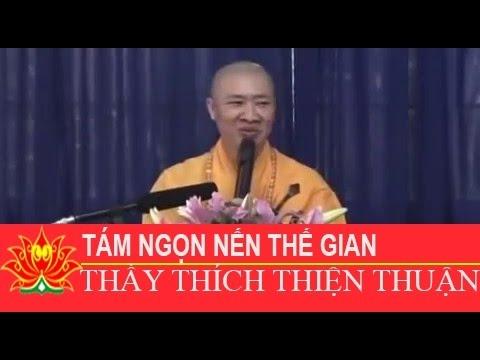 Tám ngọn nến thế gian, Thích Thiện Thuận mới nhất