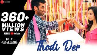 Thodi Der | Half Girlfriend | Arjun Kapoor & Shraddha Kapoor