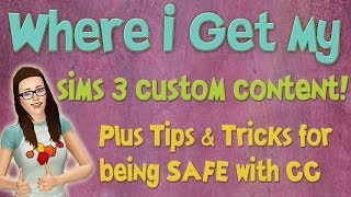 WHERE I FIND! My Sims 3 Custom Content! PLUS Safe CC