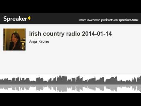 Irish country radio 2014-01-14 (made with Spreaker)