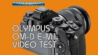 Olympus OM-D E-M1 1080P HD Video Test @OlympusUK @getolympus